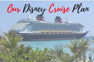 our disney cruise plan